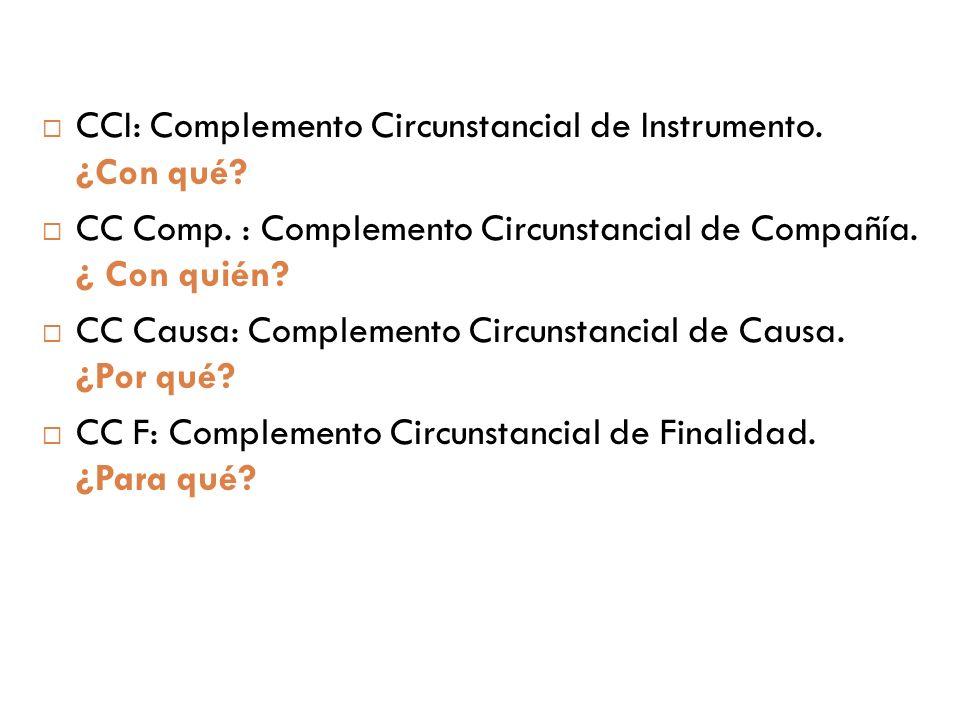 CCI: Complemento Circunstancial de Instrumento. ¿Con qué