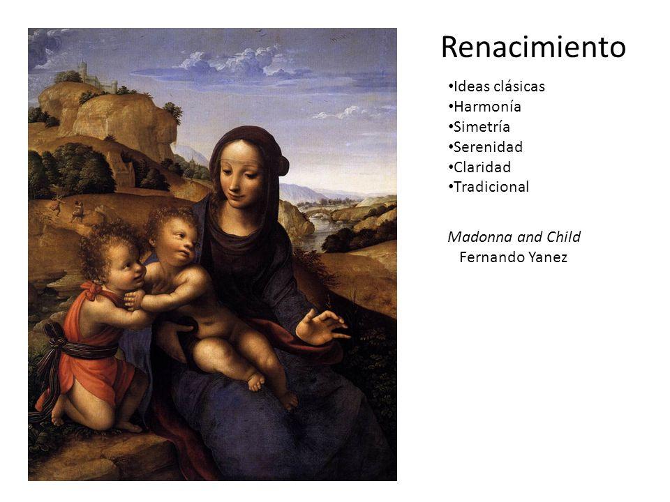 Renacimiento Ideas clásicas Harmonía Simetría Serenidad Claridad