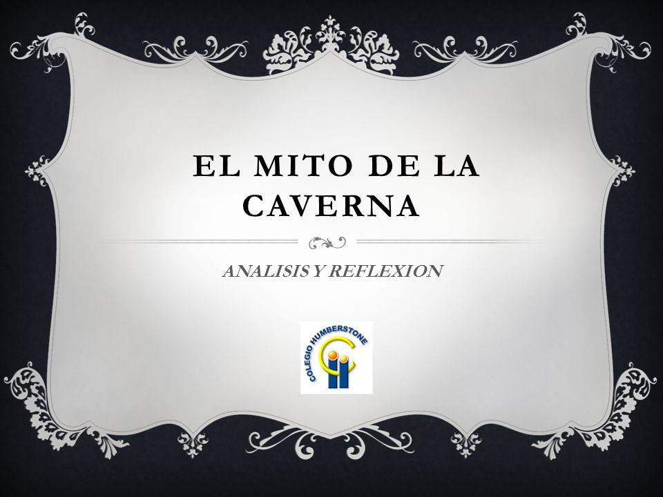 EL MITO DE LA CAVERNA ANALISIS Y REFLEXION