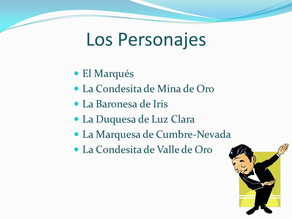 Los Personajes El Marqués La Condesita de Mina de Oro