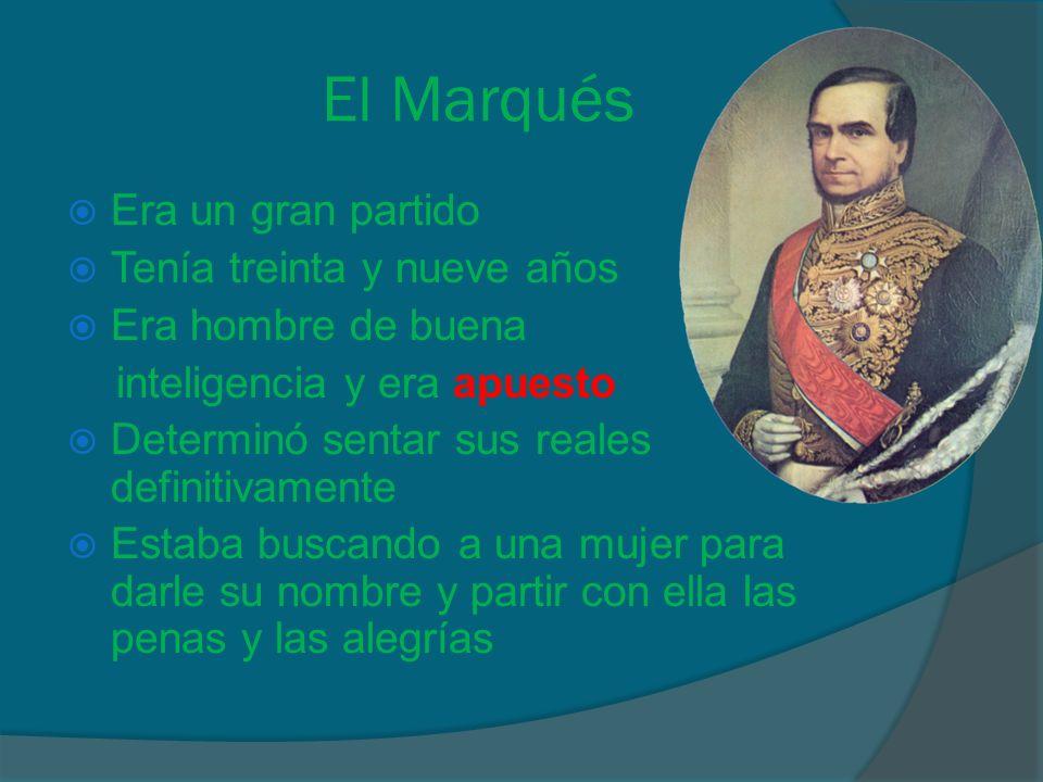 El Marqués Era un gran partido Tenía treinta y nueve años
