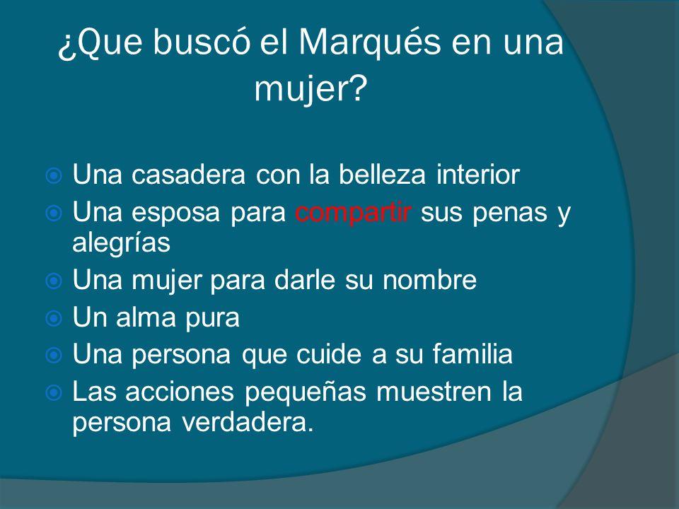 ¿Que buscό el Marqués en una mujer