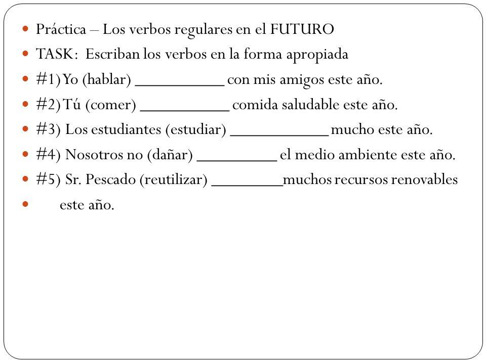 Práctica – Los verbos regulares en el FUTURO