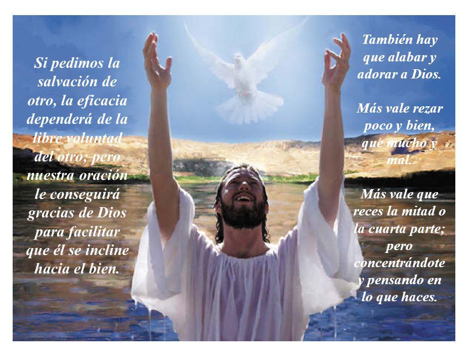 También hay que alabar y adorar a Dios.