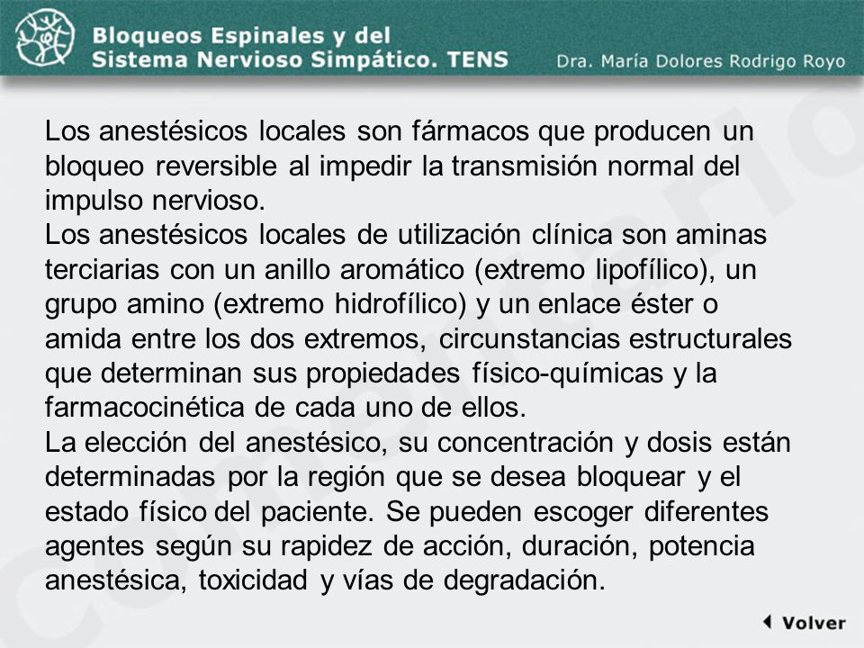 Comentario a la diapo5 Los anestésicos locales son fármacos que producen un bloqueo reversible al impedir la transmisión normal del impulso nervioso.