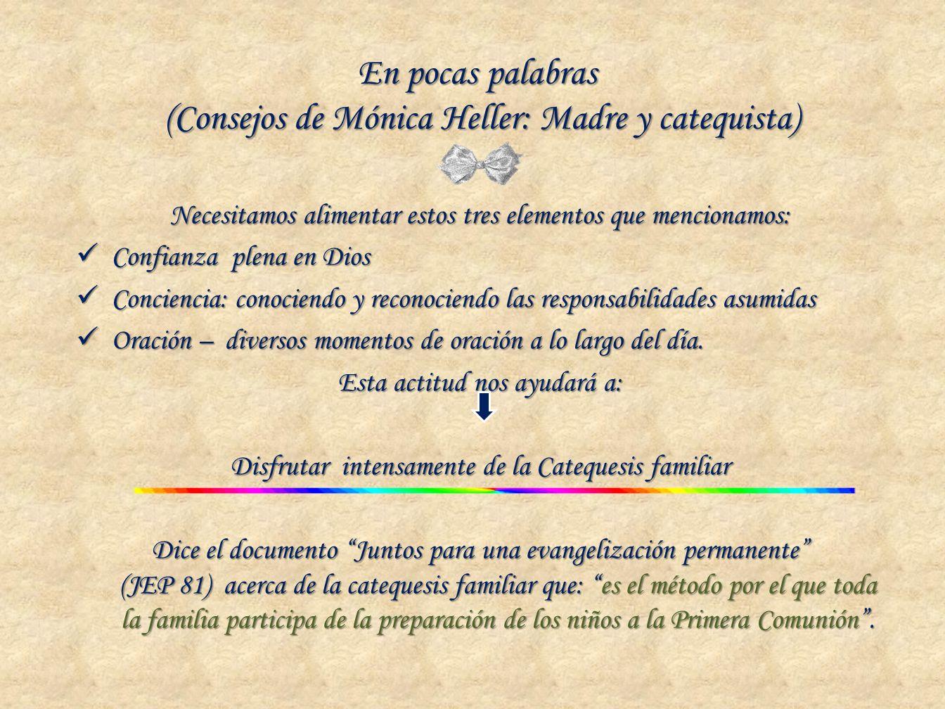 En pocas palabras (Consejos de Mónica Heller: Madre y catequista)