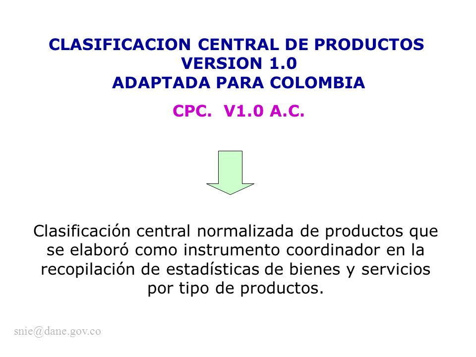 CLASIFICACION CENTRAL DE PRODUCTOS ADAPTADA PARA COLOMBIA