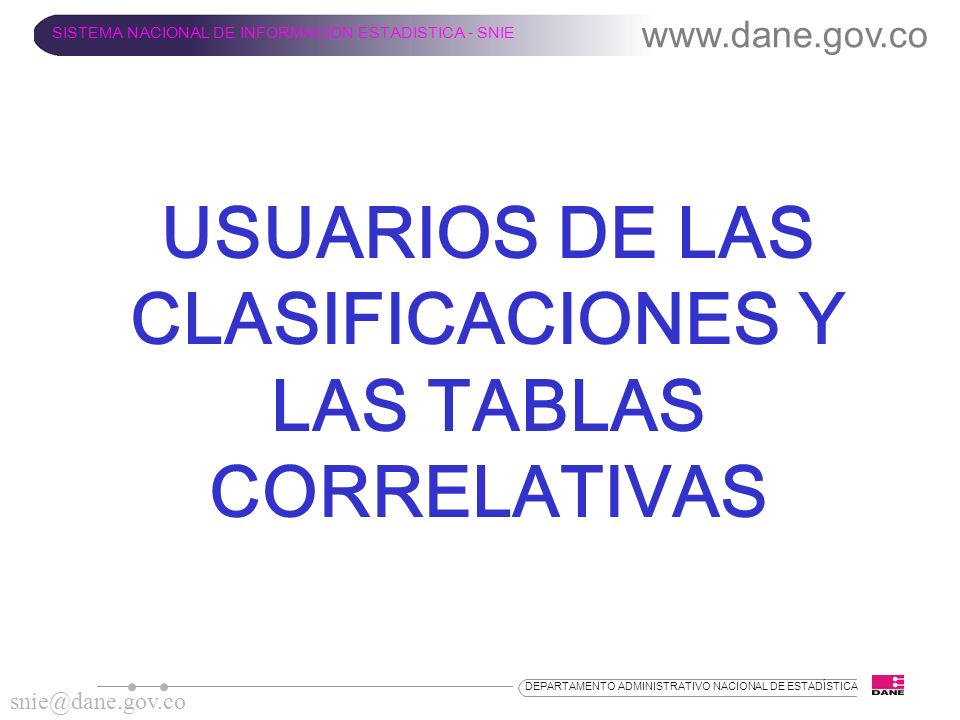USUARIOS DE LAS CLASIFICACIONES Y LAS TABLAS CORRELATIVAS