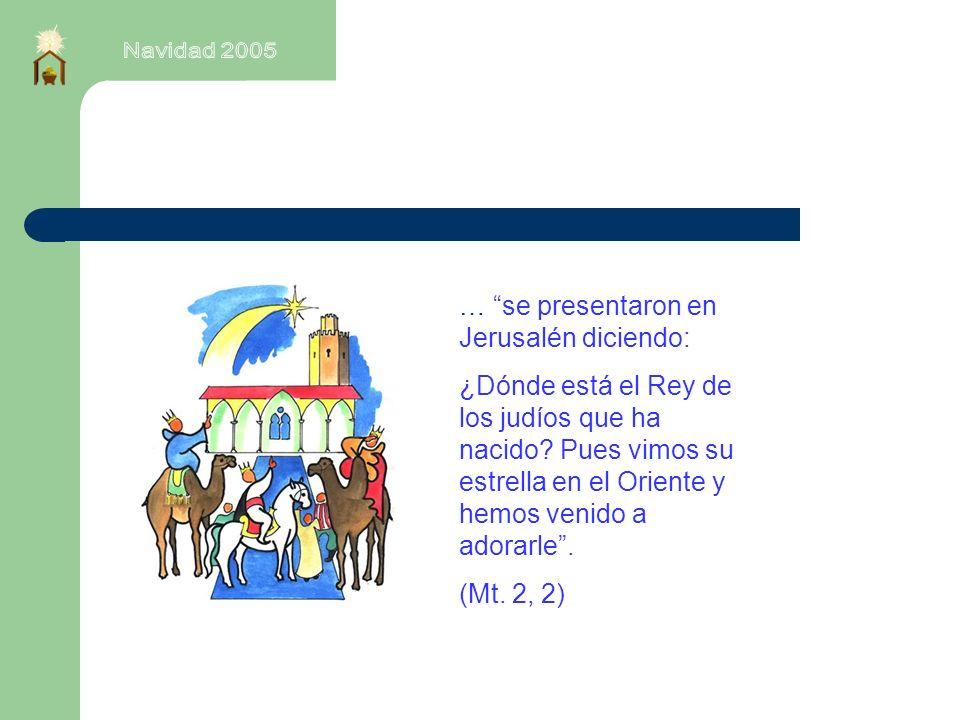 … se presentaron en Jerusalén diciendo: