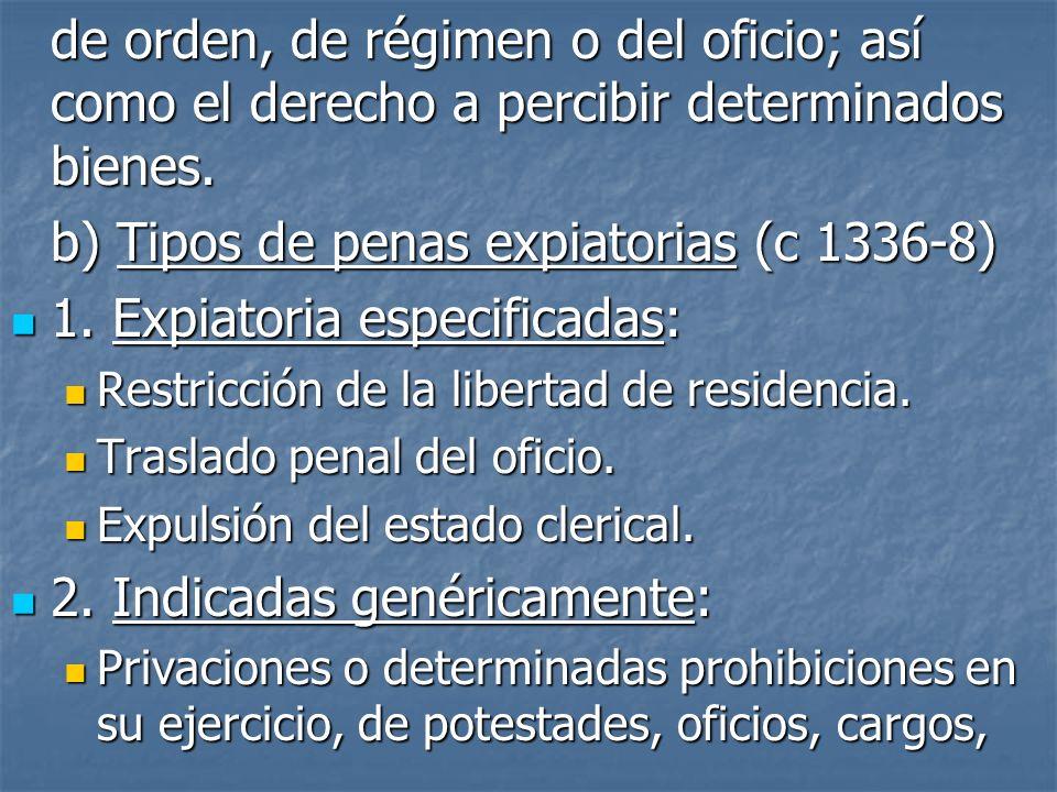 b) Tipos de penas expiatorias (c 1336-8) 1. Expiatoria especificadas: