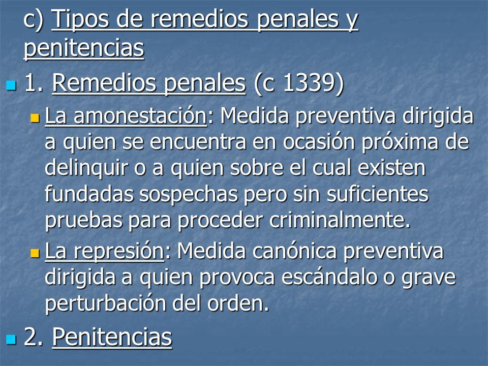 c) Tipos de remedios penales y penitencias