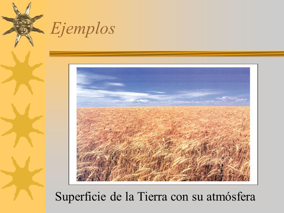 Ejemplos Superficie de la Tierra con su atmósfera