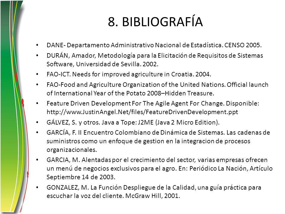 8. BIBLIOGRAFÍA DANE- Departamento Administrativo Nacional de Estadística. CENSO 2005.
