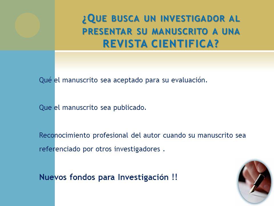 ¿Que busca un investigador al presentar su manuscrito a una REVISTA CIENTIFICA