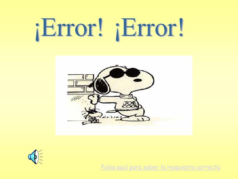 ¡Error! ¡Error! Pulsa aquí para saber la respuesta correcta
