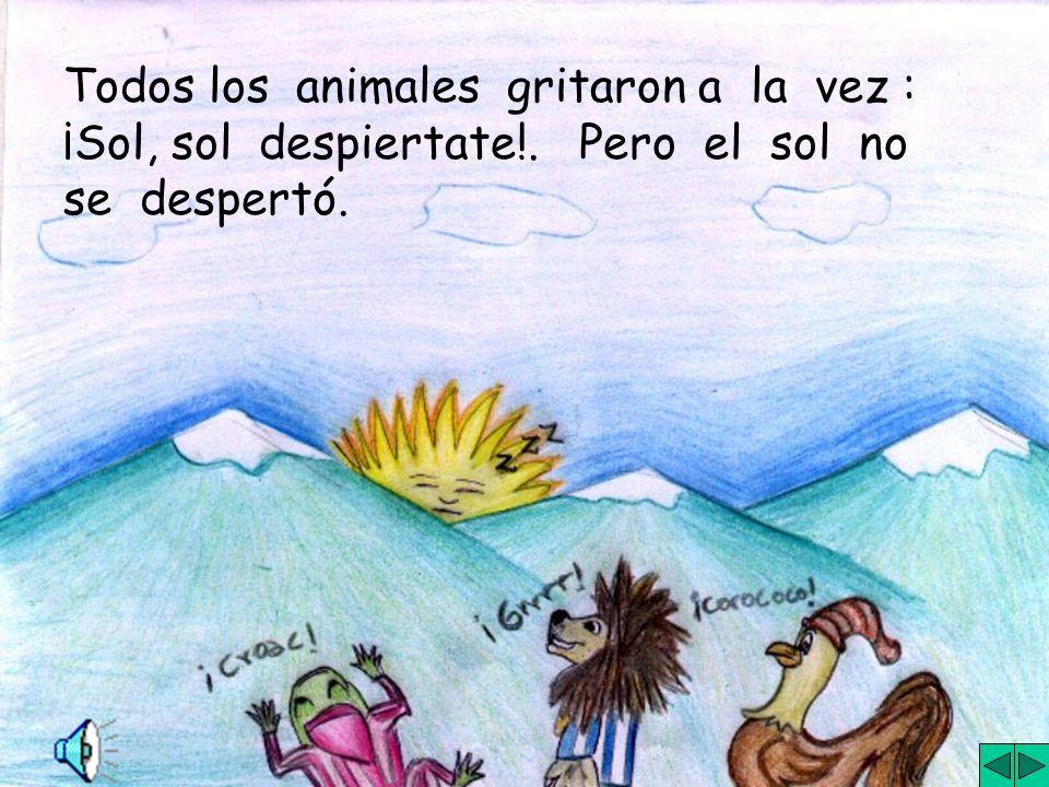 Todos los animales gritaron a la vez :