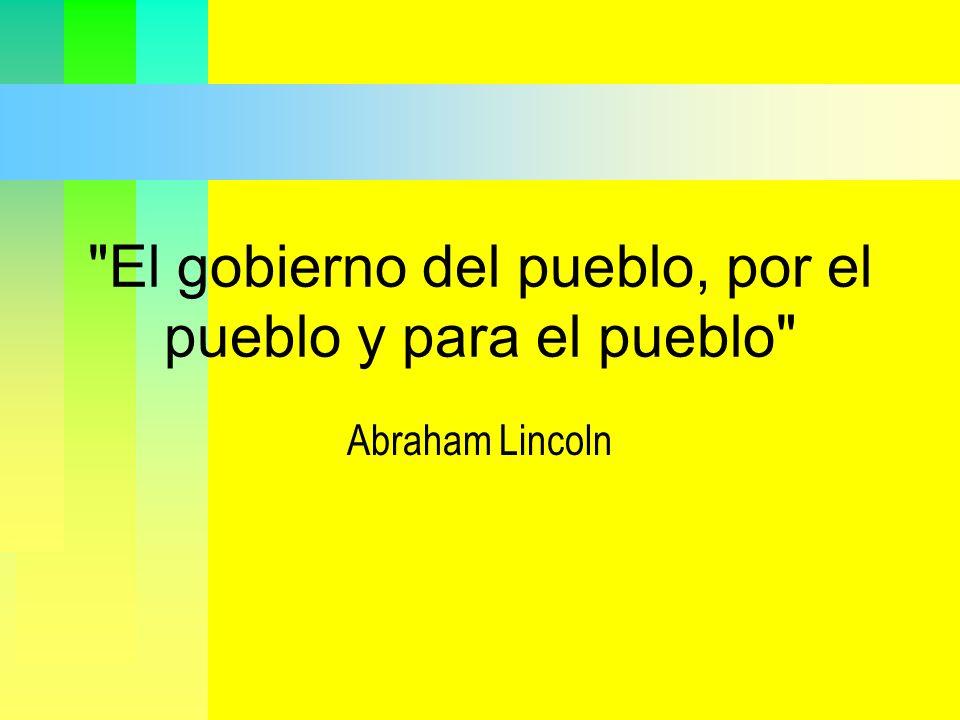 El gobierno del pueblo, por el pueblo y para el pueblo