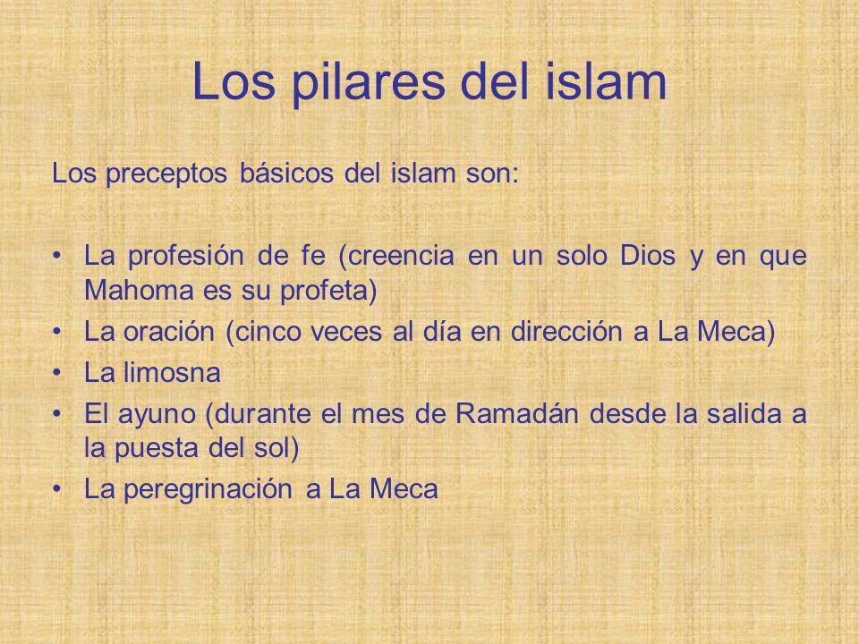 Los pilares del islam Los preceptos básicos del islam son: