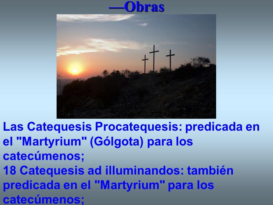 —Obras Las Catequesis Procatequesis: predicada en el Martyrium (Gólgota) para los catecúmenos;