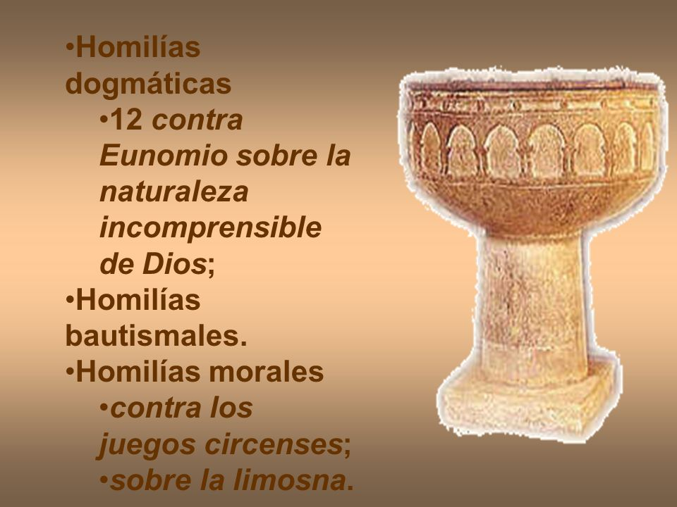 Homilías dogmáticas 12 contra Eunomio sobre la naturaleza incomprensible de Dios; Homilías bautismales.