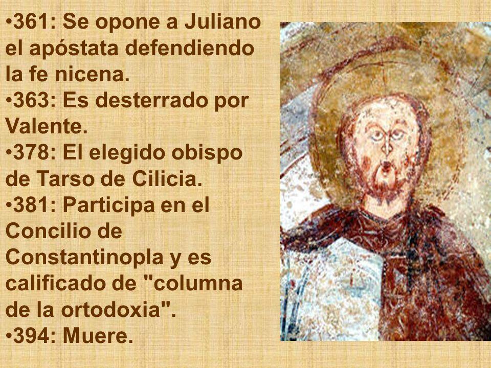 361: Se opone a Juliano el apóstata defendiendo la fe nicena.