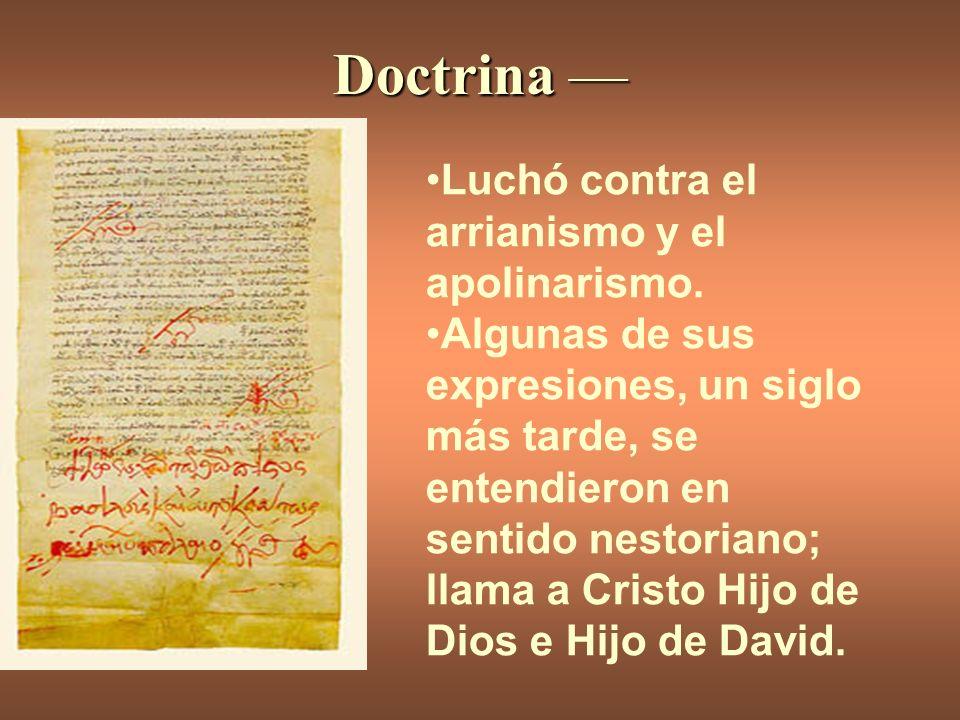 Doctrina — Luchó contra el arrianismo y el apolinarismo.