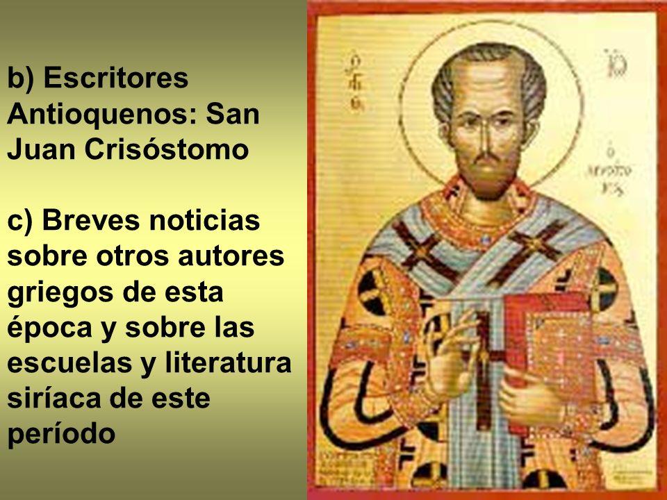 b) Escritores Antioquenos: San Juan Crisóstomo