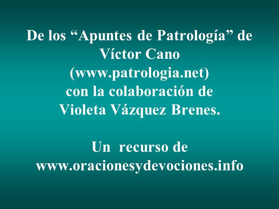 De los Apuntes de Patrología de Víctor Cano (www. patrologia