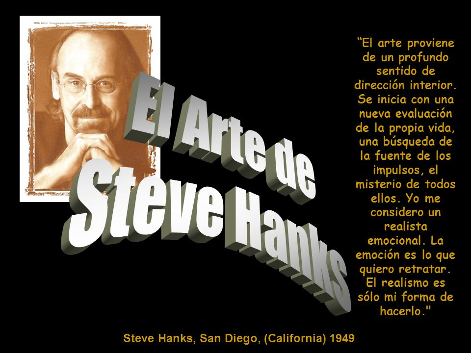 Steve Hanks, San Diego, (California) 1949