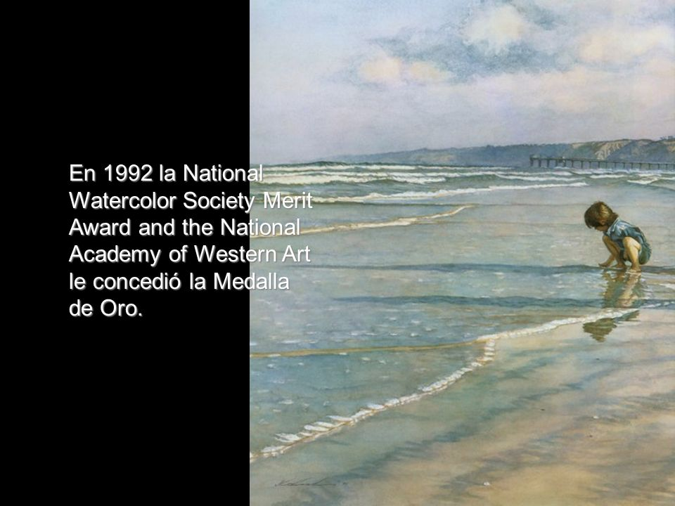 En 1992 la National Watercolor Society Merit Award and the National Academy of Western Art le concedió la Medalla de Oro.