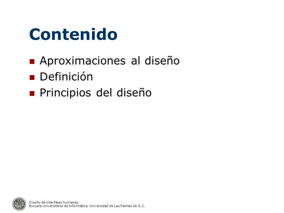 Contenido Aproximaciones al diseño Definición Principios del diseño