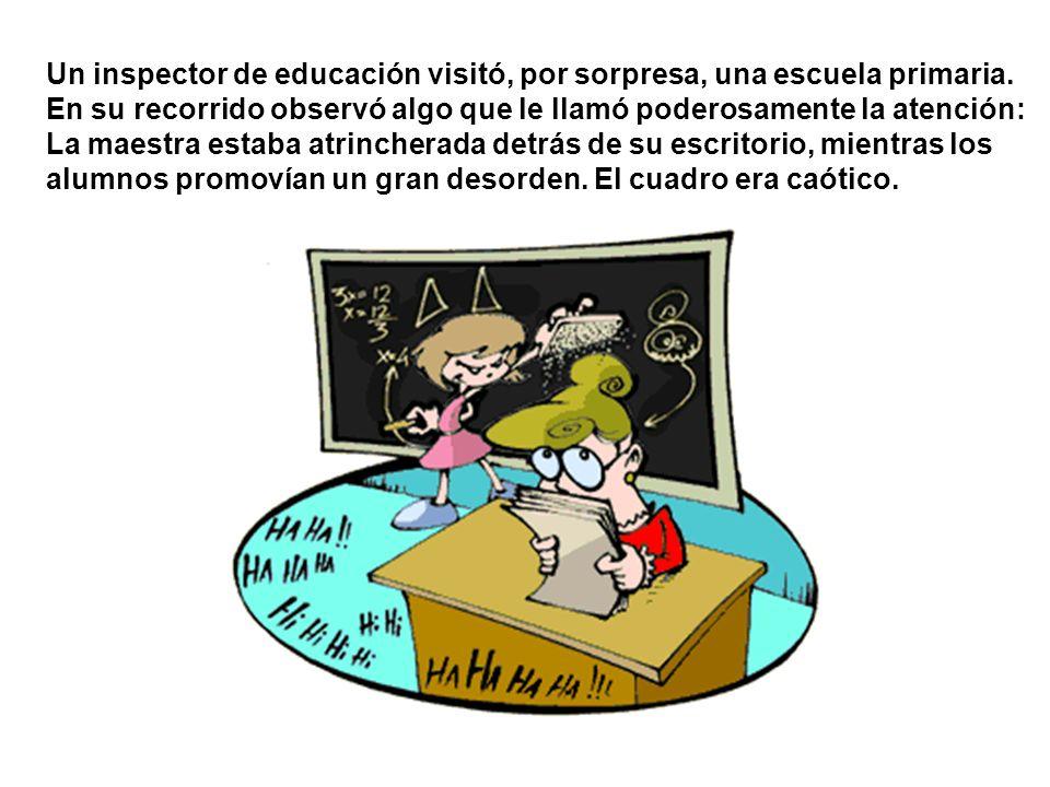 Un inspector de educación visitó, por sorpresa, una escuela primaria