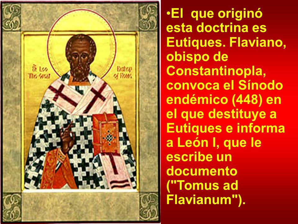 El que originó esta doctrina es Eutiques