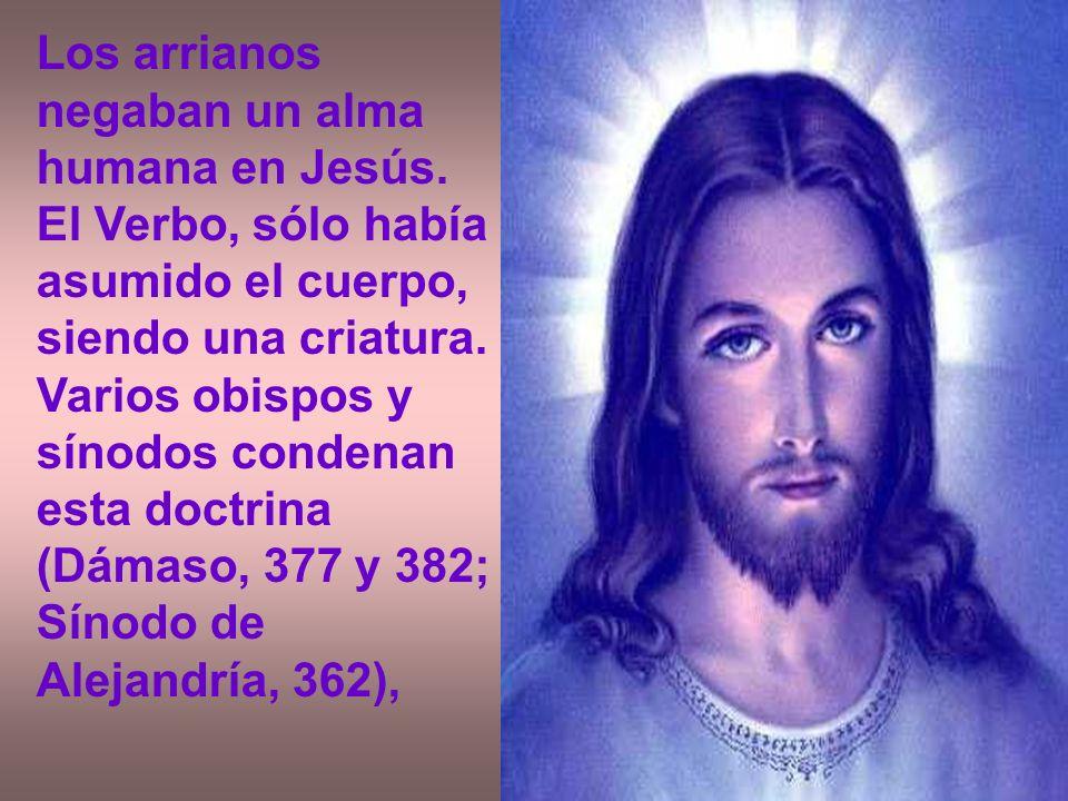 Los arrianos negaban un alma humana en Jesús
