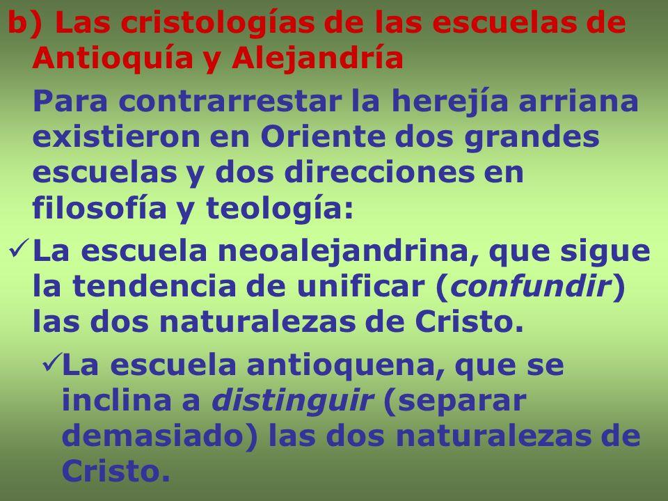 b) Las cristologías de las escuelas de Antioquía y Alejandría