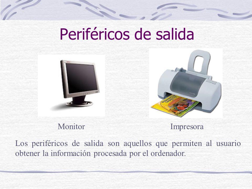 Periféricos de salida Monitor Impresora
