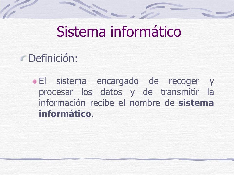 Sistema informático Definición: