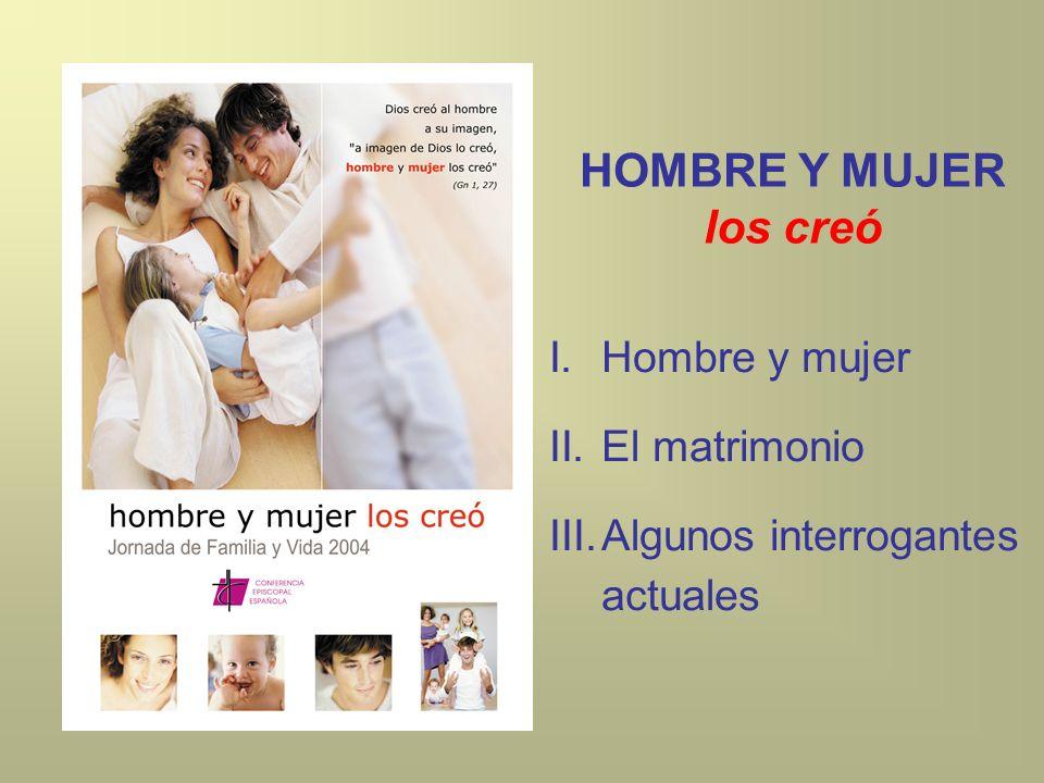 HOMBRE Y MUJER los creó Hombre y mujer El matrimonio