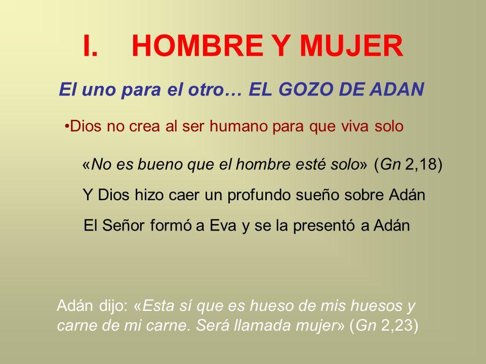 El uno para el otro… EL GOZO DE ADAN