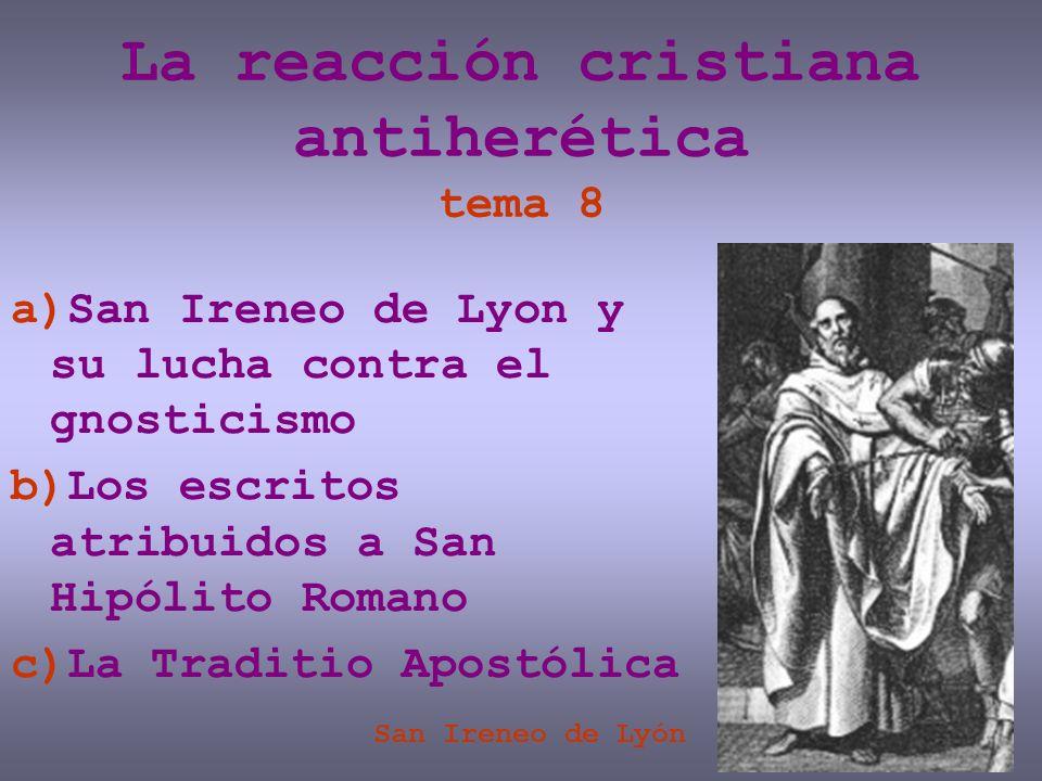 La reacción cristiana antiherética tema 8