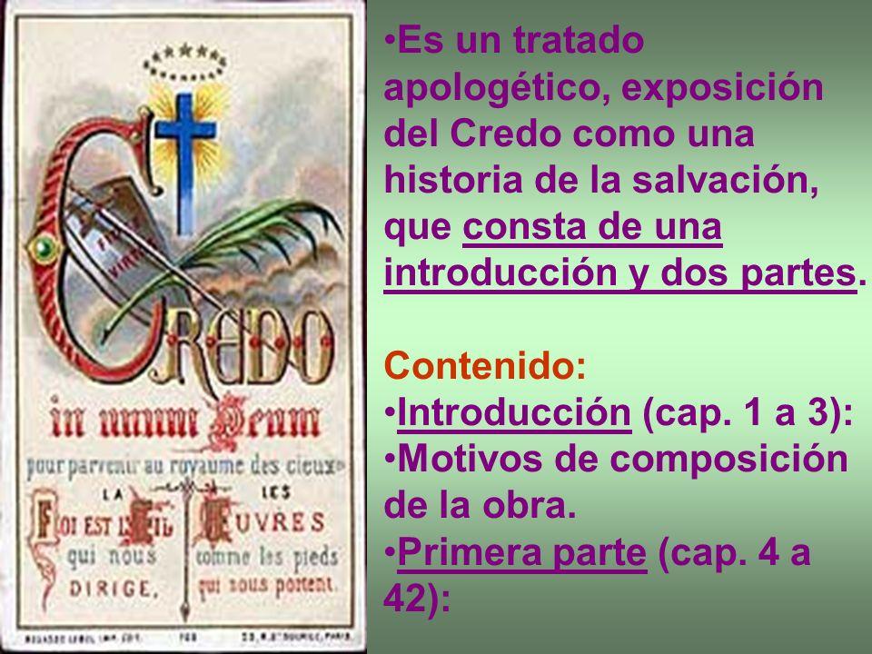 Es un tratado apologético, exposición del Credo como una historia de la salvación, que consta de una introducción y dos partes.