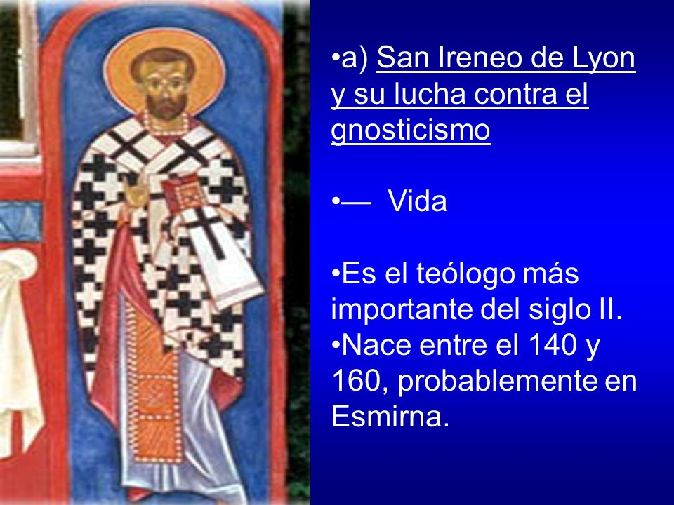 a) San Ireneo de Lyon y su lucha contra el gnosticismo
