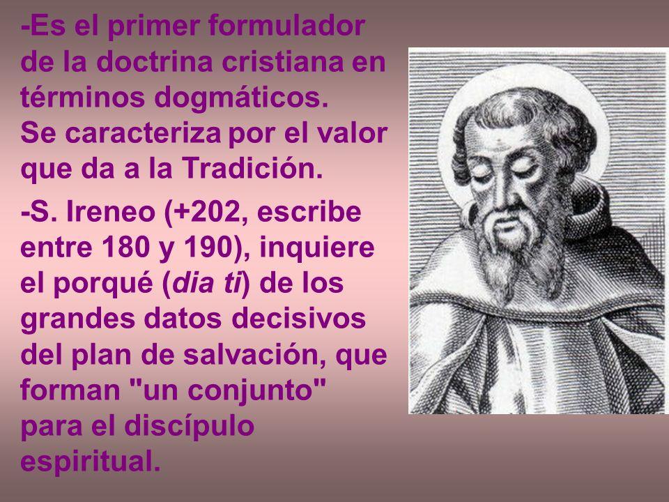 -Es el primer formulador de la doctrina cristiana en términos dogmáticos.