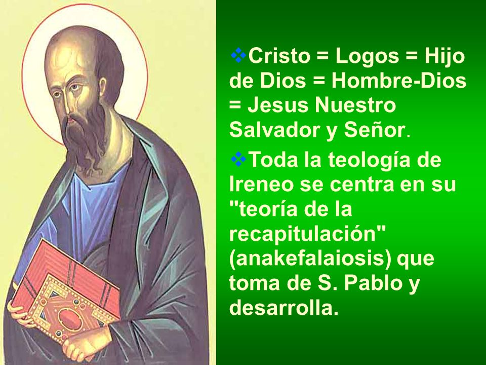 Cristo = Logos = Hijo de Dios = Hombre-Dios = Jesus Nuestro Salvador y Señor.