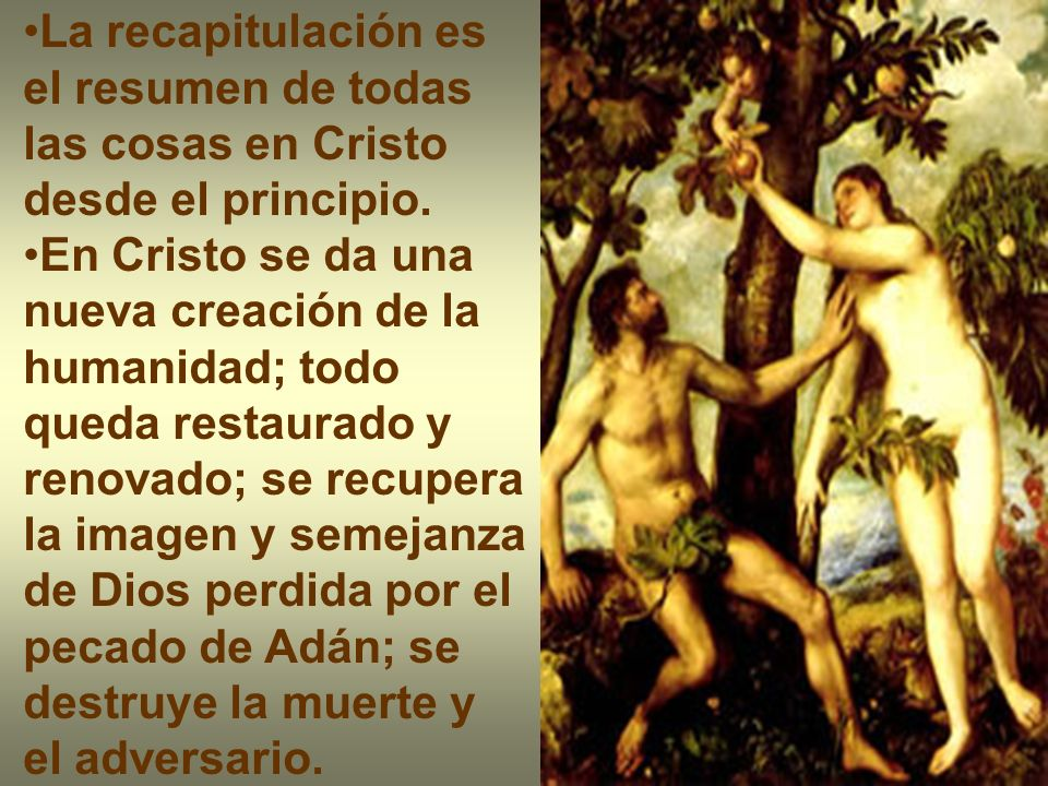 La recapitulación es el resumen de todas las cosas en Cristo desde el principio.