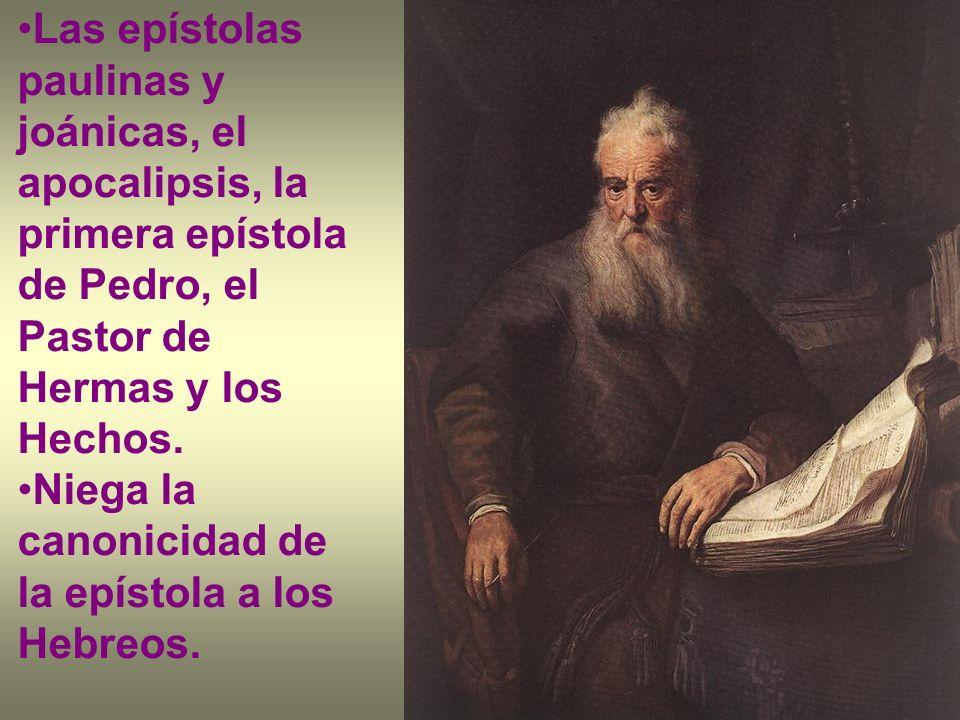 Las epístolas paulinas y joánicas, el apocalipsis, la primera epístola de Pedro, el Pastor de Hermas y los Hechos.