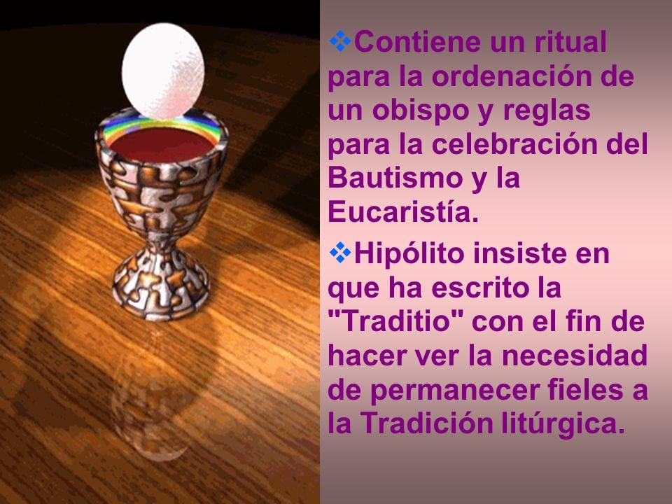 Contiene un ritual para la ordenación de un obispo y reglas para la celebración del Bautismo y la Eucaristía.