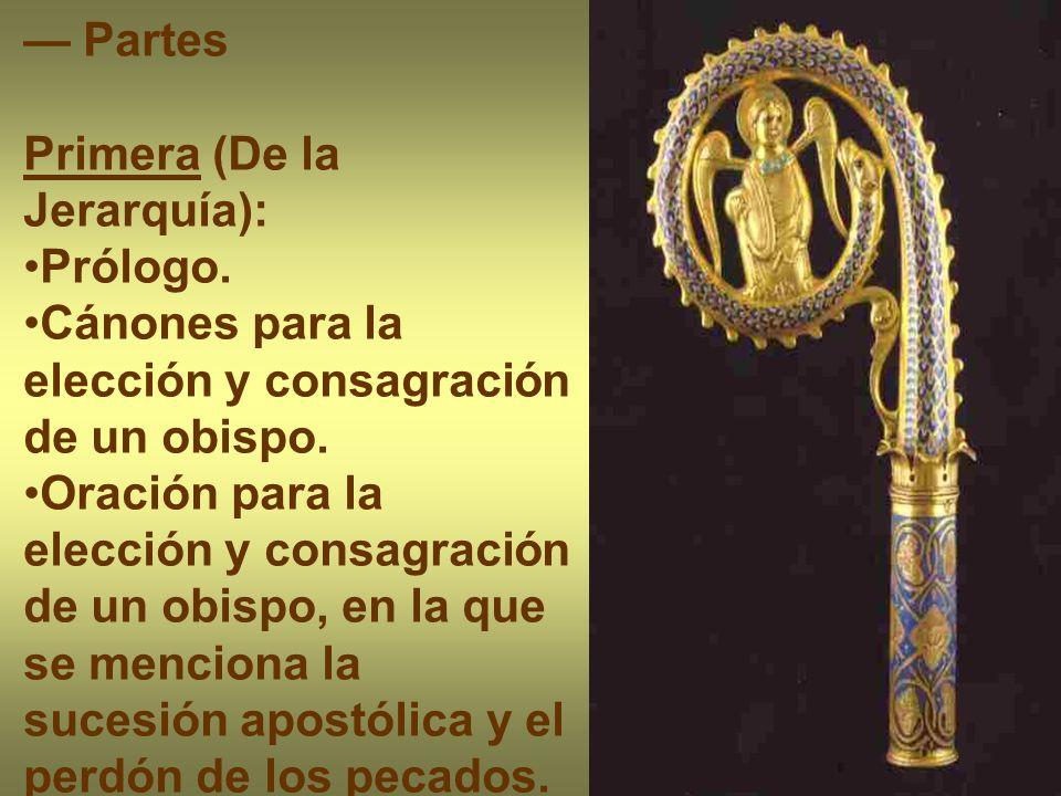 — Partes Primera (De la Jerarquía): Prólogo. Cánones para la elección y consagración de un obispo.