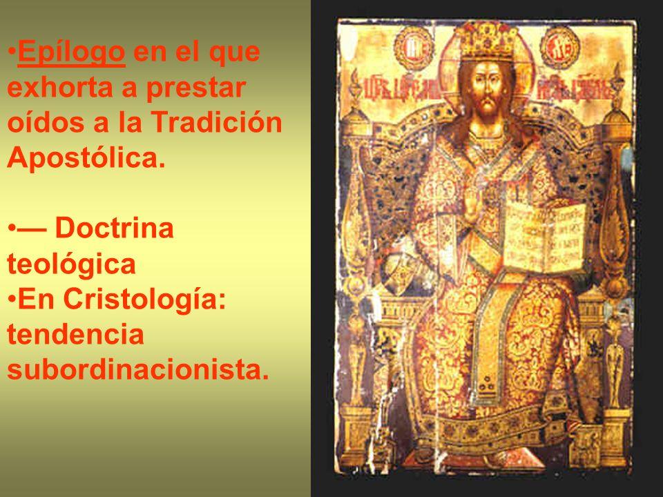 Epílogo en el que exhorta a prestar oídos a la Tradición Apostólica.