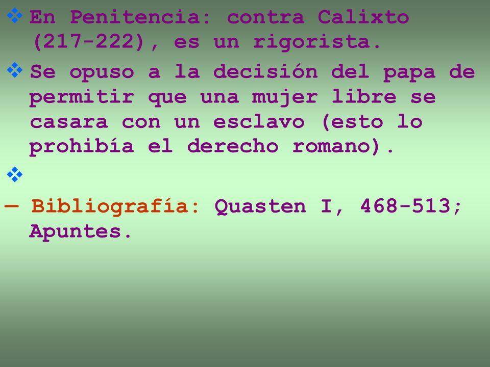 En Penitencia: contra Calixto (217-222), es un rigorista.